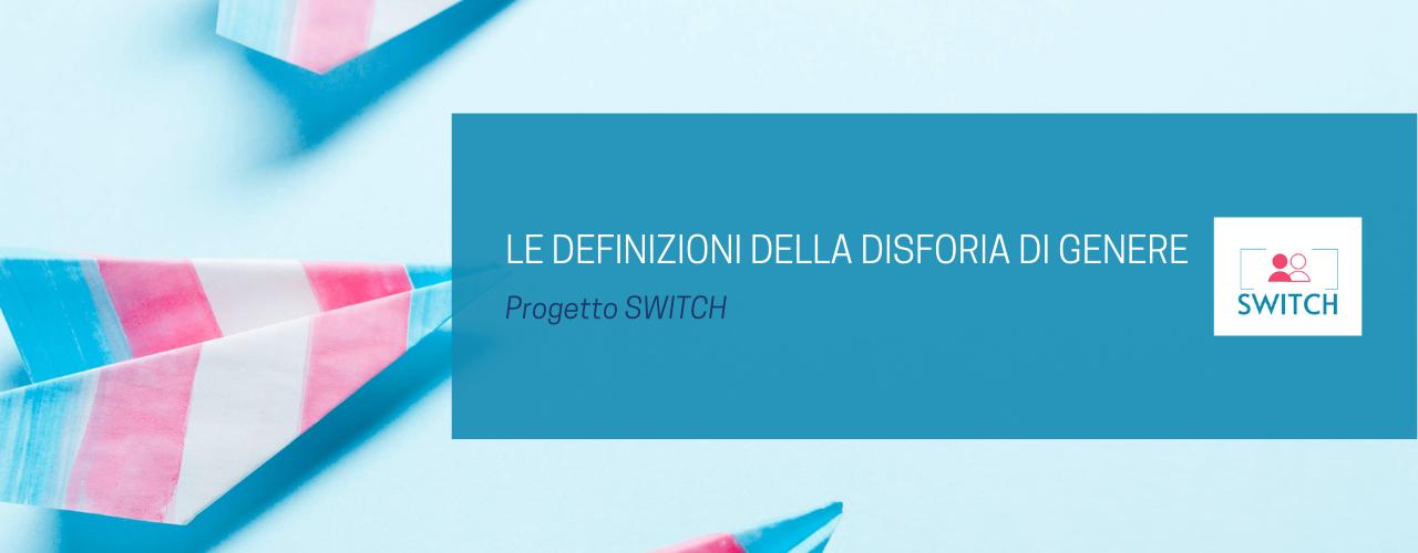 disforia di genere progetto switch